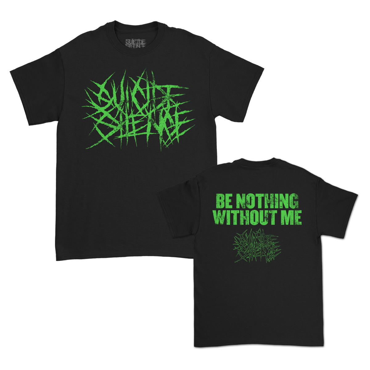 Be Nothing Without Me T-Shirt (Black)